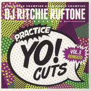 DJ Ritchie Rufftone - Practice Yo Cuts Volume 3 Remixed Green Vinyl Edition