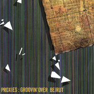 Proxies - Groovin Over Beirut
