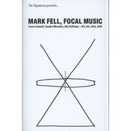 Mark Fell - Focal Music #3, #4, #5a, #5b