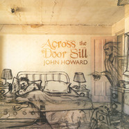 John Howard - Across The Door Sill