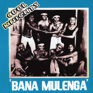 Cool Knights - Bana Mulenga Deluxe Edition