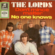 Lords, The - Don't Mince Matter / No One Knows