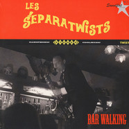 Les Separatwists - Bar Walking