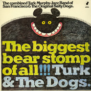 Turk Murphy's Jazz Band & The Salty Dogs - The Biggest Bear Stomp Of All!!!