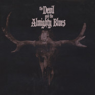 Devil And The Almighty Blues, The - The Devil And The Almighty Blues Splatter Vinyl Edition