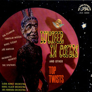 Sláva Kunst Orchestra / Karel Vlach Orchestra / Orchestr Josefa Vobruby - Lucifer In Coelis And Other Top Twists