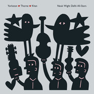Yorkston / Thorne / Khan - Neuk Wight Delhi All Stars