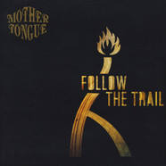 Mother Tongue - Follow The Trail
