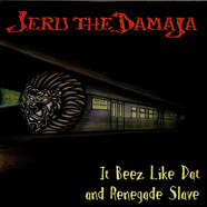 Jeru The Damaja - It Beez Like Dat / Renegade Slave