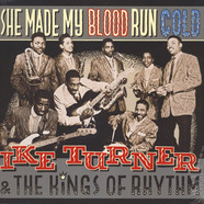Ike Turner The Kings Of Rhythm - She Made My Blood Run Cold