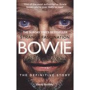 David Buckley - Bowie: Strange Fascination. The Definitive Story