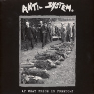 Anti System - At What Price Is Freedom?
