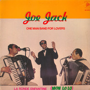Joe Jack - One Man Band For Lovers / La Rond Enfantine