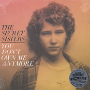 Secret Sisters, The - You Don't Own Me Anymore