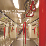 Frank Martiniq - Pole Flow