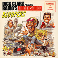 Dick Clark - Dick Clark Presents Radio's Uncensored Bloopers