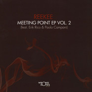 Reekee - Meeting Point EP Volume 2 Feat. Erik Rico & Paolo Campani