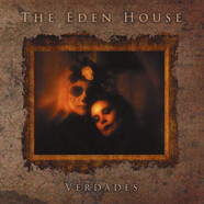 Eden House, The - Verdades / Ours Again