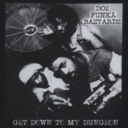 Doz Funky Baztardz - Get Down To My Dungeon