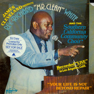James Cleveland Presents Rev. Richard 'Mr. Clean' White and The Southern California Community Choir - Your Life Is Not Beyond Repair