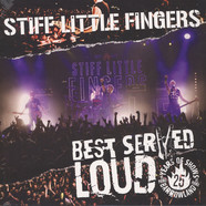 Stiff Little Fingers - Best Served Loud – Live At Barrowland