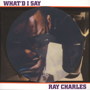 Ray Charles - What'd I Say Picture Disc Edition