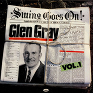Glen Gray - Swing Goes On Vol. 1
