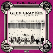Glen Gray & The Casa Loma Orchestra - 1939-1940