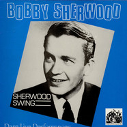 Bobby Sherwood And His Orchestra - Sherwood Swing