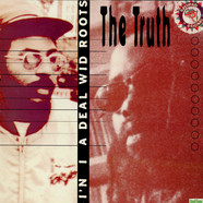 The Truth - I'n I A Deal Wid Roots