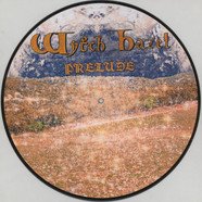 Witch Hazel - Prelude Picture Disc Edition