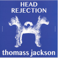 Thomass Jackson - Head Rejection