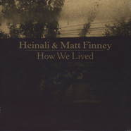 Heinali & Matt Finney - How We Lived