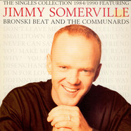 Jimmy Somerville - The Singles Collection 1984 / 1990 Featuring Bronski Beat And The Communards