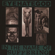 Eyehategod - In The Name Of Suffering