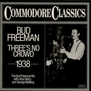 Bud Freeman - Three's No Crowd