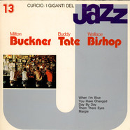 Milt BucknerBuddy TateWallace Bishop - I Giganti Del Jazz Vol. 13