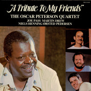 Oscar Peterson Quartet, The - A Tribute To My Friends