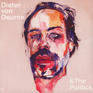 Dieter Von Deurne And The Politics - Dieter Von Deurne And The Politics