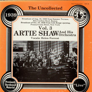 Artie Shaw And His Orchestra - The Uncollected Artie Shaw And His Orchestra Vol. 3 (1939)