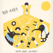 Red Axes - Sun My Sweet Sun Remix