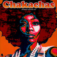 Chakachas - Jungle Fever EP