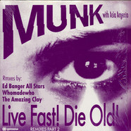 Munk - Live Fast! Die Old! Remixes Part 2