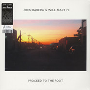 John Barera & Will Martin - Proceed To The Root