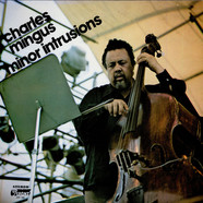 Charles Mingus - Minor Intrusions