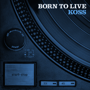 Koss - Born To Live Black Vinyl Edition