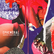 Ephemeral - Sunshine After The Rain