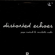 Pepe Bradock & Michelle Weeks - Distorted Echoes
