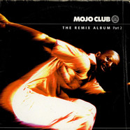 V.A. - Mojo Club - The Remix Album Part 2