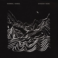 Mammal Hands - Shadow Work